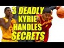 3 DEADLY Kyrie Irving Handles Secrets! Crossovers Broken Down: NBA Ankle Breakers Tutorial