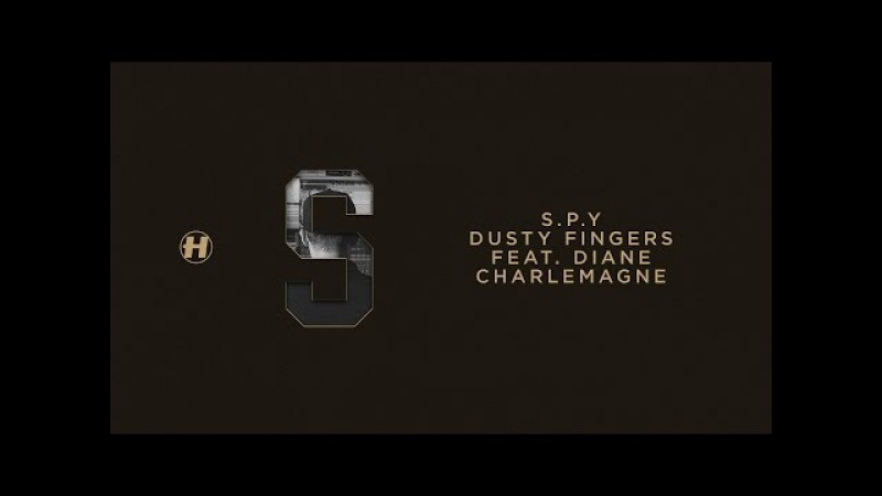 S.P.Y - Dusty Fingers (feat. Diane Charlemagne)