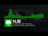 Hardcore - NJB - Running in the 90s (Hardcore Rave Edit) Free Download
