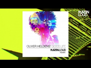 Oliver Heldens feat. Ida Corr – Good Life (Martin Loud Remix) (Preview)
