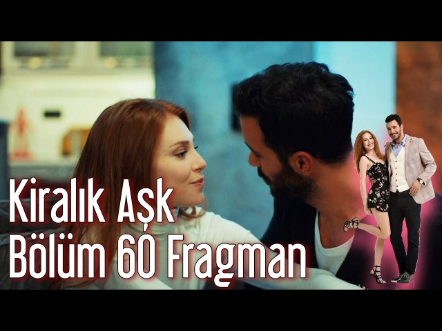 Kiralık Aşk 60. Bölüm Fragman