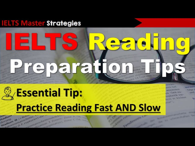 IELTS Reading Preparation Strategy - Reading Fast and Slow