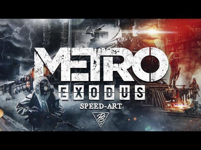 🔥 METRO EXODUS - Train In The Future   SPEED-ART (timelapse) Photoshop by Pavel Bond