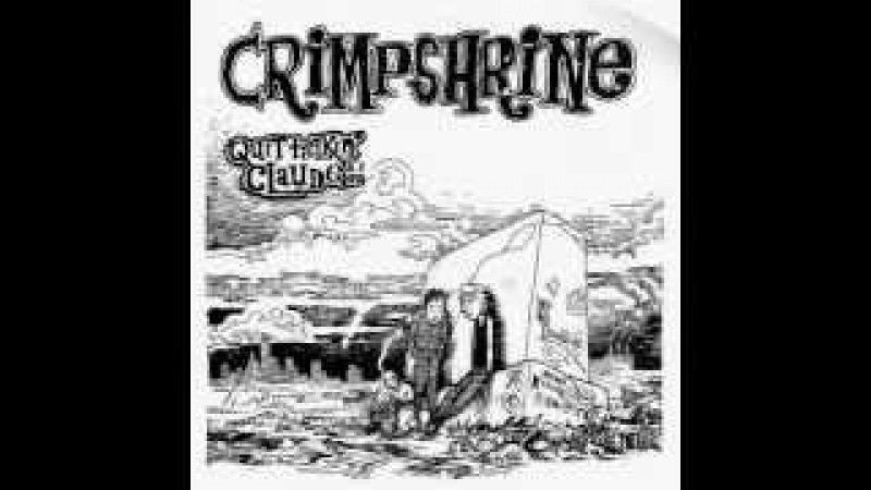 Crimpshrine - quit talkin' claude 7