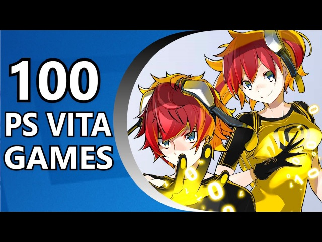 TOP 100 BEST PS VITA GAMES (Random Order) 2012 - 2016
