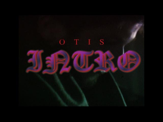OTIS A RAPPER - INTRO (PROD. BY CHENEY WEIRD)