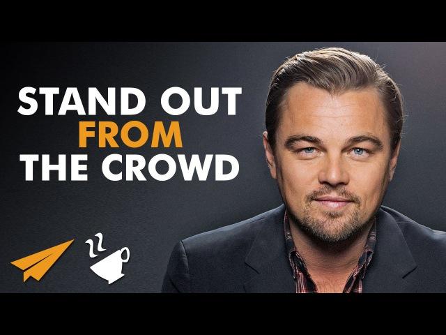 STAND OUT from the crowd - Leonardo DiCaprio (@LeoDiCaprio) - Entspresso