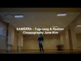 SAMSARA - Tugevaag &amp Raaban  Choreography Jane Kim Cover by Soul(Highway)