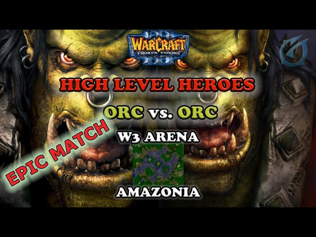 Grubby | Warcraft 3 The Frozen Throne | Orc v Orc - Epic High Level Hero Match - Amazonia