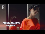 Feruza Egamova - Ishq Fasli (Official Video 2017)