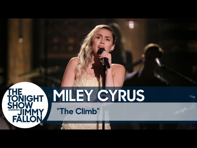 Miley Cyrus Closes The Tonight Show with The Climb