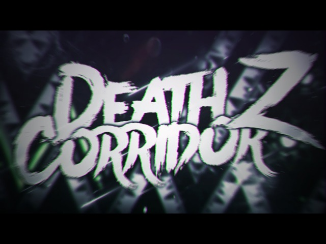 Death Corridor Z 100% by KaotikJumper | Verified | Extreme Demon | GD 2.1
