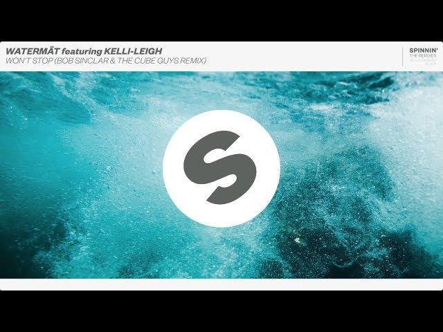 Watermät featuring Kelli-Leigh - Won't Stop (Bob Sinclar The Cube Guys Remix)