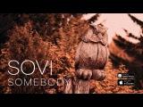 SOVI - SOMEBODY (Official Video)