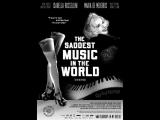 The Saddest Music in the World Самая грустная музыка в мире (2003) DVDRip