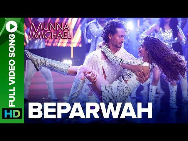 Beparwah - Full Video Song |Tiger Shroff, Nidhhi Agerwal Nawazuddin Siddiqui
