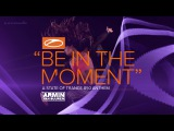 Armin van Buuren - Be In The Moment (ASOT 850 Anthem) Extended Mix