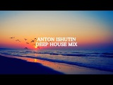 Anton Ishutin  Best Of Vocal Deep House &amp Nu Disco (2017 January)