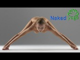 Yoga for Complete Beginners ( Naked Yoga ) The spectacle of incredible beauty