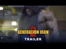 Generation Iron 2 - Official Trailer (HD)   Kai Greene, Calum Von Moger Bodybuilding Movie