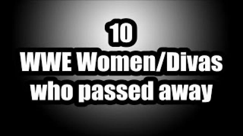 10 WWE Divas/Women who passed away