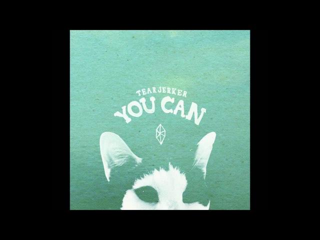 Tearjerker - You Can