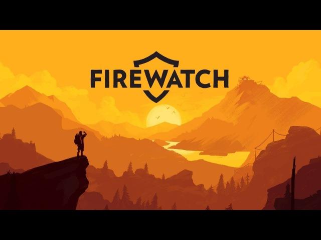 Мы подопытные? Firewatch on PS4