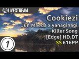 Cookiezi | Jun Maeda x yanaginagi - Killer Song [Edge] +HD,DT SS #1 616pp | Livestream w/ chat!