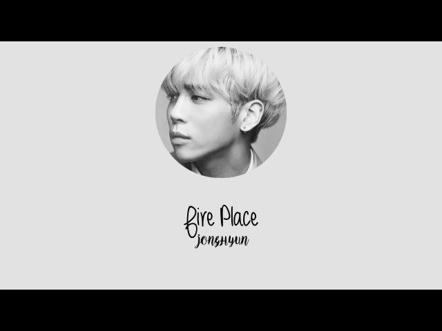 JONGHYUN(종현) - Fireplace(벽난로) [HAN|ROM|ENG]