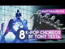 8 Iconic K pop Choreos by Choreographer Tony Testa