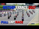 MOTOGP 2017 FRANCE FULL LAP RACE - DRAMATIC BATTLE VALENTINO ROSSI VS MAVERIC VINALES