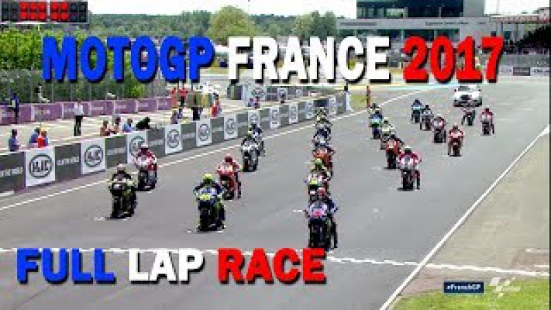 MOTOGP 2017 FRANCE FULL LAP RACE DRAMATIC BATTLE VALENTINO ROSSI VS MAVERIC VINALES