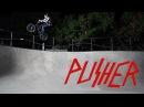 PUSHER BMX - DTC SKATEPARK AFTER DARK