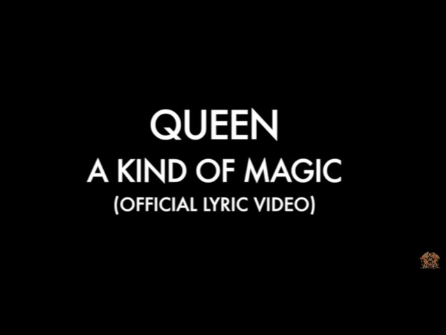 A Kind Of Magic Official Lyric Video