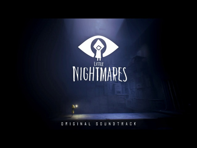 Little Nightmares OST Lure of the Maw