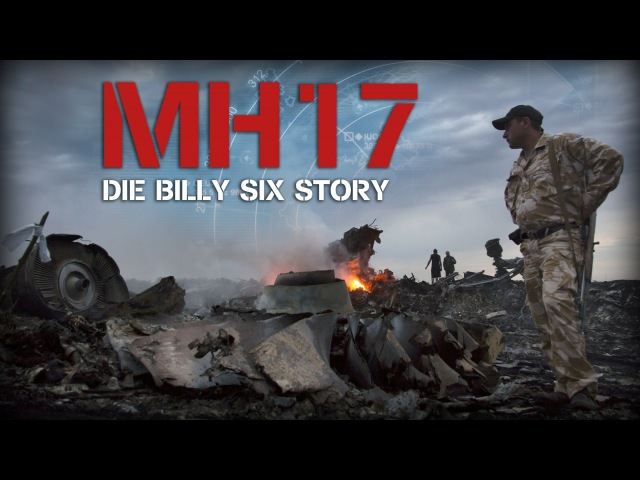 MH17 - Die Billy Six Story (KOMPLETTER FILM)