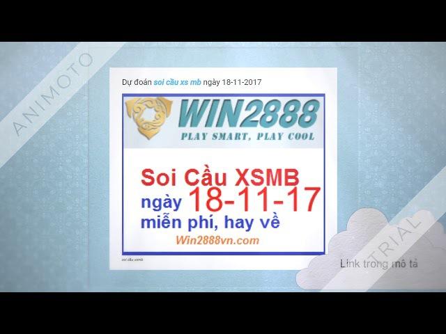 Soi cầu xsmb ngày 18-11-2017 trúng lớn cùng win28888