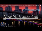 New York Jazz Lounge Instrumental Jazz Loft Mix  Cafe Restaurant Background Music