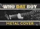Tyler, The Creator - Who Dat Boy (Metal / Djent / 9 String Guitar Cover) feat. Johnny Ciardullo