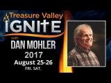 Treasure Valley Ignite - Dan Mohler - Sess 12 - Aug 25, 2017 Nampa, ID