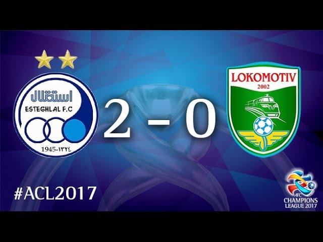 Esteghlal vs PFC Lokomotiv (AFC Champions League 2017 : Group Stage - MD3)