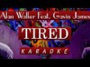 Alan Walker Feat. Gavin James - Tired (Karaoke - Instrumental)