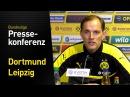 Thomas Tuchel: Top-Spiel mit Signalwirkung | BVB - Rasenballsport Leipzig