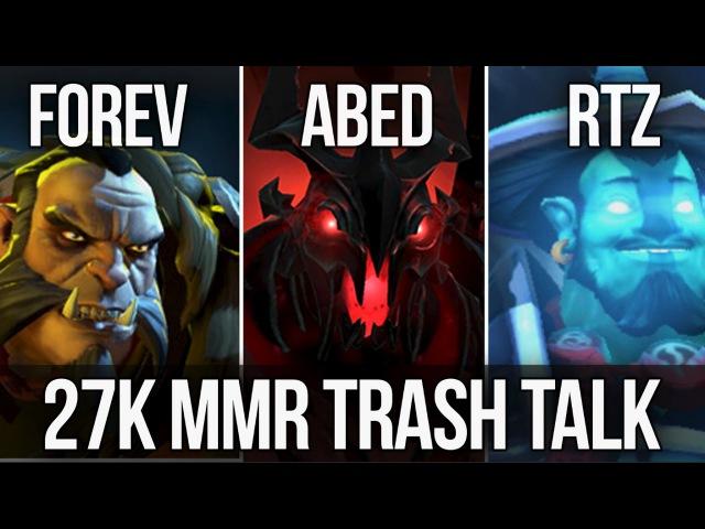 27k MMR Trash Talking Forev Abed Arteezy Dota 2