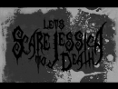 Let`s Scare Jessica to Death - Party In The Haunted House (Official Lyric Video)