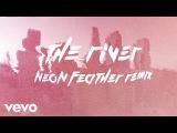 Jordan Feliz - The River (Neon Feather Remix)