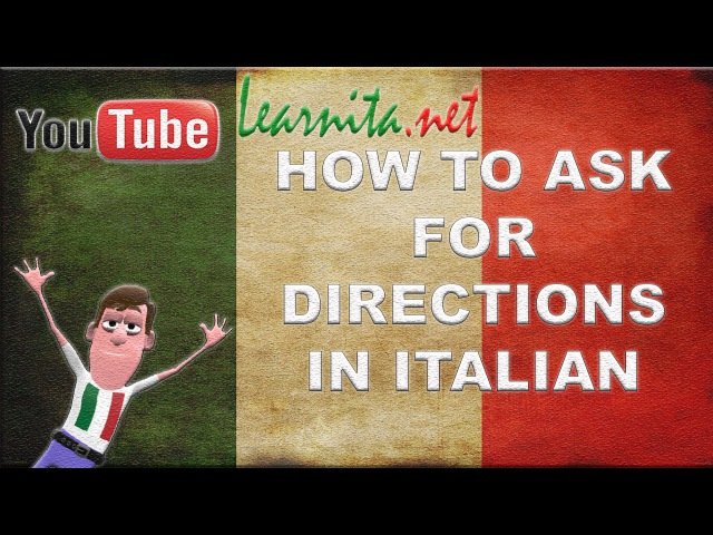HOW TO ASK FOR DIRECTIONS IN ITALIAN LANGUAGE