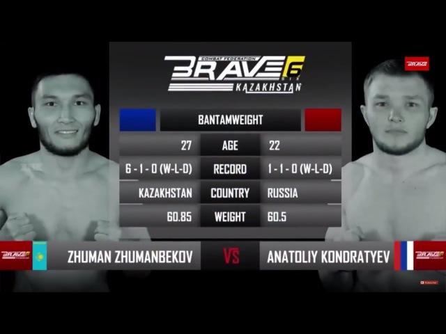 Brave 6 Free Fight: Zhuman Zhumabekov vs Anatoliy Kondratyev