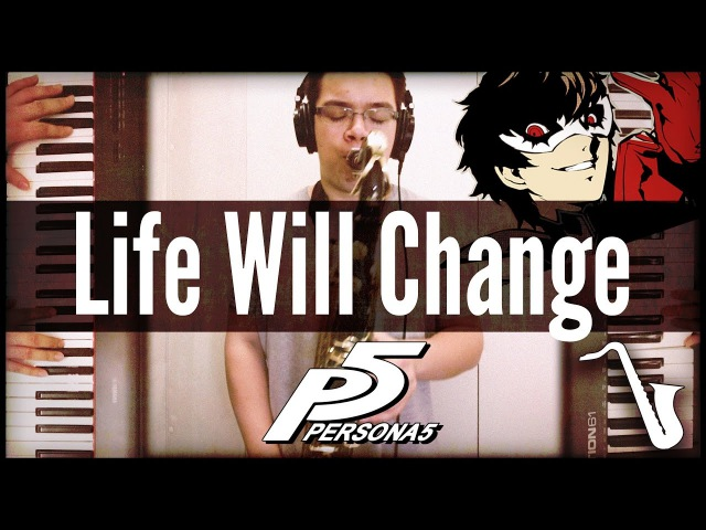 Persona 5 Life Will Change Jazz Cover insaneintherainmusic