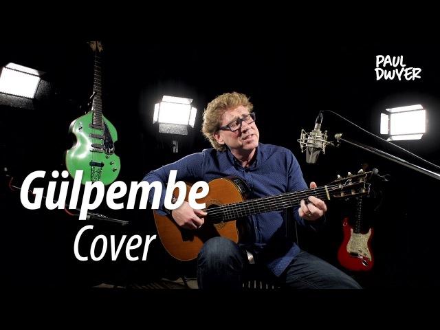 Barış Manço Gülpembe - Paul Dwyer Cover